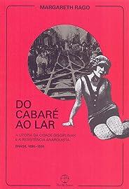 Do cabaré ao lar: a utopia da cidade disciplinar e a resistência anarquista - Brasil 1890-1930: A utopia da cidade disciplina