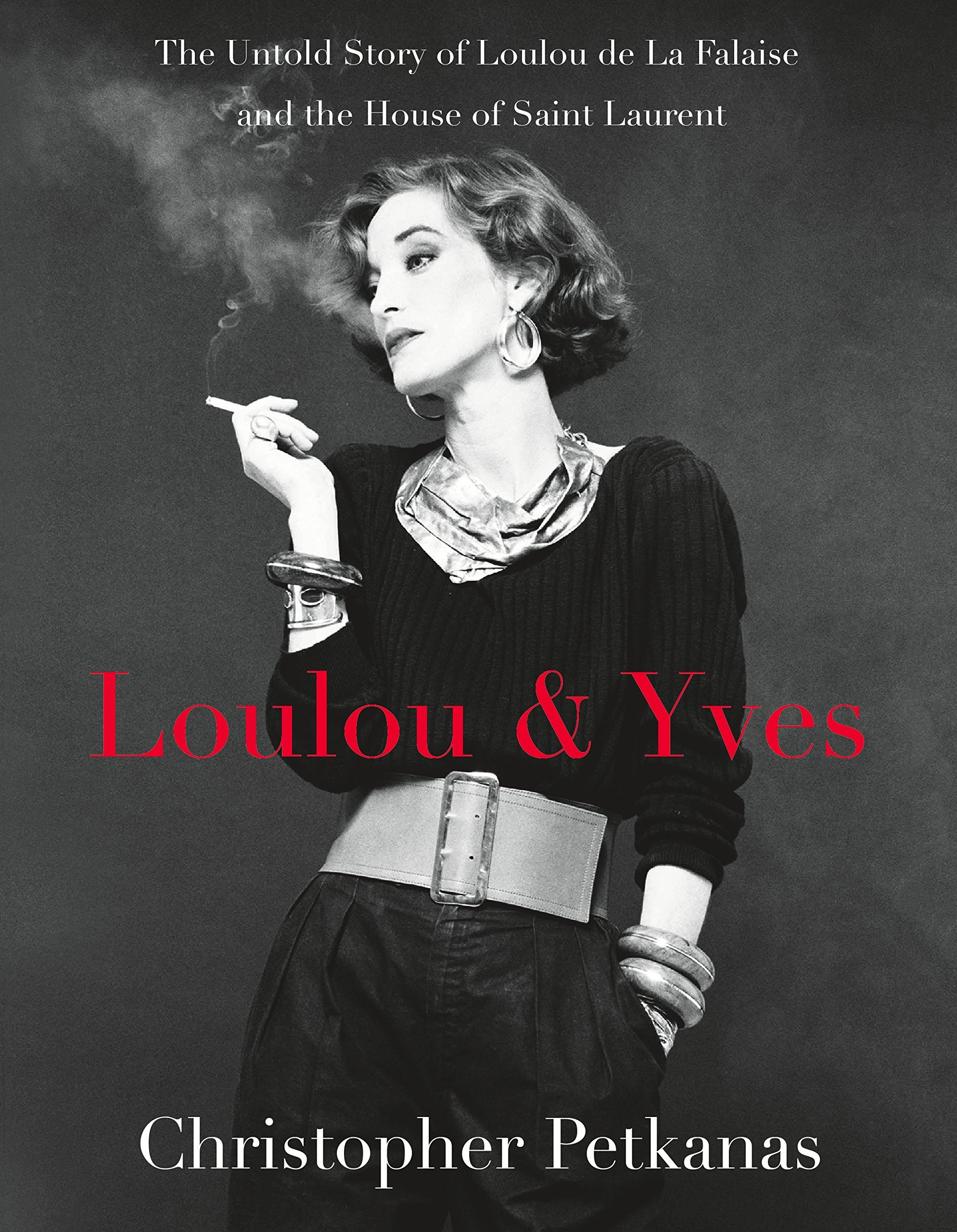 Loulou & Yves: The Untold Story of Loulou de La Falaise and the House of Saint Laurent
