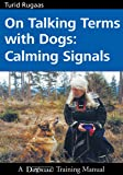 On Talking Terms With Dogs Calming Signals