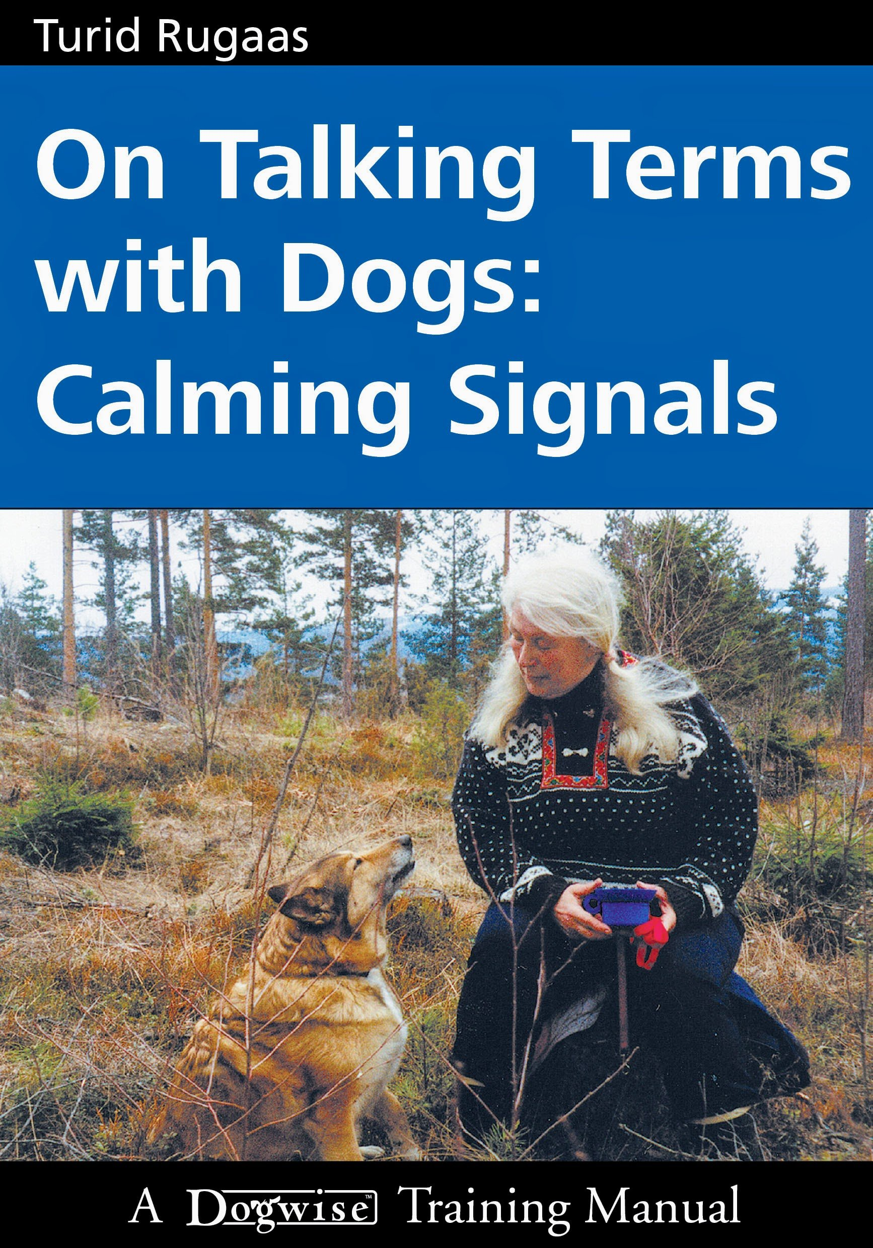 On Talking Terms With Dogs Calming Signals by Turid Rugaas