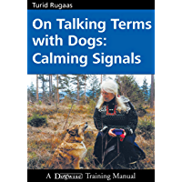 On Talking Terms With Dogs: Calming Signals (English Edition)