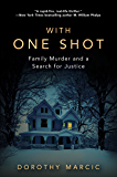 With One Shot: Family Murder and a Search for Justice