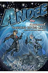 Andee the Aquanaut: Transcend Beyond Limits; Series 4: Transcend Beyond Limits Kindle Edition