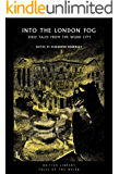 Into the London Fog: Eerie Tales from the Weird City (British Library Tales of the Weird Book 16)