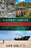 Elephant Complex: Travels in Sri Lanka (Vintage Departures)