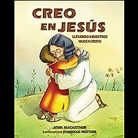 Creo en Jesús: Llevando a tus niños a Cristo