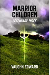 Warrior Children: Legendary Three (The Immortals Book 1) Kindle Edition