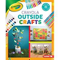 Crayola (R) Outside Crafts