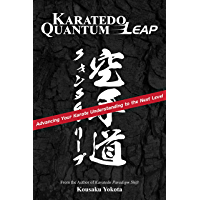 Karatedo Quantum Leap: Advancing Your Karate Understanding to the Next Level (English Edition)
