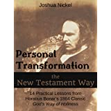 Personal Transformation the New Testament Way: 14 Practical Lessons from Horatius Bonar's 1864 Classic God's Way of Holiness