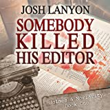Somebody Killed His Editor: Holmes & Moriarity, Book 1