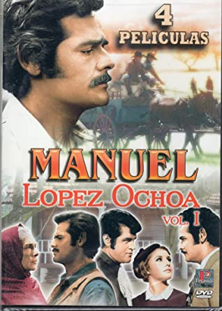 Manuel Lopez Ochoa Vol 1 (4 Peliculas)(Los Bandidos, Me He De