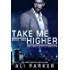 Take Me Higher: A Castaletta Syndicate Novel (The Casteletta Syndicate Book 1)