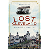 Lost Cleveland: Seven Wonders of the Sixth City book cover