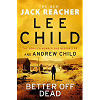 Better off Dead: (Jack Reacher 26)