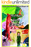 Morban From Garalond (Tales From The Pachaihara Forest Book 3)
