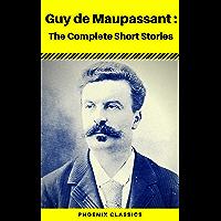 Guy De Maupassant: Complete Original Short Stories (Phoenix Classics) (French Edition)