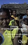 Savoirs et développement rural: Le dialogue au coeur de l'innovation