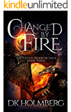 Changed by Fire (The Cloud Warrior Saga Book 3)