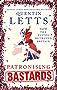 Patronising Bastards: How the Elites Betrayed Britain