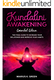 Kundalini Awakening: The Final Guide to Increase Your Willpower and Improve Your Habits – Extendend Edition (The Mind Body Spirit Connection Book 1)