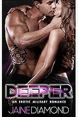 DEEPER: An Erotic Military Romance (DEEP, Book 2) Kindle Edition