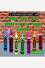 What Will You Write On My Wall Today? (The Write On Super League Book 1) Kindle Edition