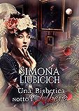 Una bisbetica sotto l'albero (Italian Edition)