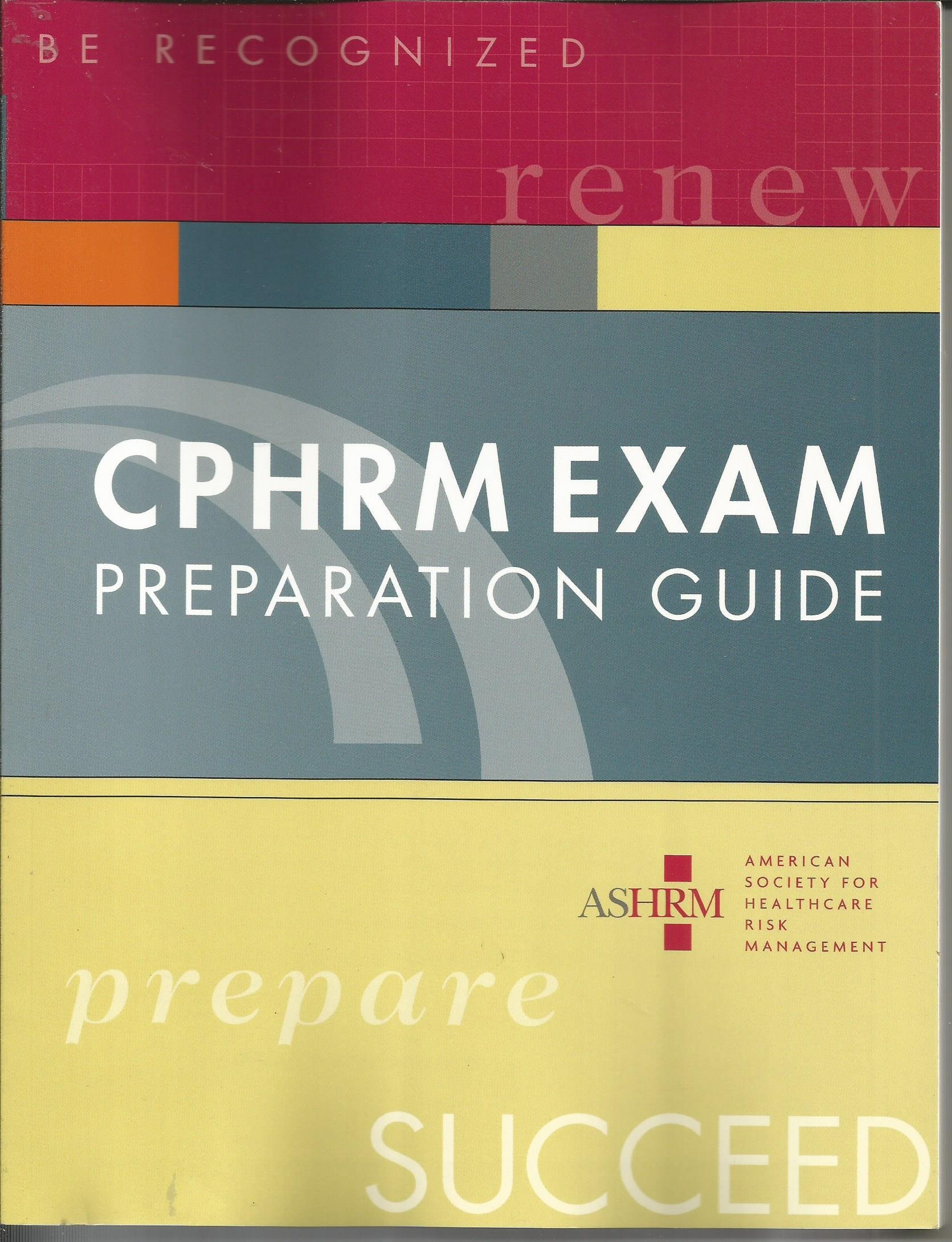 Certified Professional In Healthcare Risk Management Cphrm
