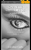 GABRIELLE CHASSEUSE DE L'OMBRE: LA ROSE ET LA DAGUE TOME 1