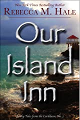 Our Island Inn (Quirky Tales from the Caribbean Book 2) Kindle Edition