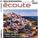 Écoute audio - Terre de rêve en Provence. 7/2017: Französisch lernen Audio - Das Vaucluse