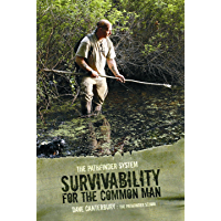 The Pathfinder System: Survivability for the Common Man by Dave Canterbury...