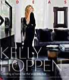 Kelly Hoppen Ideas: Creating a Home for the Way You Live