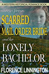 Scarred Mail Order Bride And Her Lonely Bachelor (A Western Historical Romance Book) (Sunny Springs) Kindle Edition