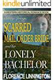 Scarred Mail Order Bride And Her Lonely Bachelor (A Western Historical Romance Book) (Sunny Springs)