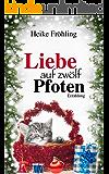 Liebe auf zwölf Pfoten: eine Katzen-Weihnachts-Geschichte (German Edition)