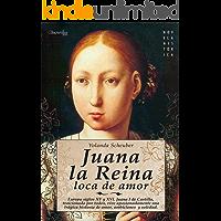 Juana la Reina, loca de amor