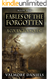 A Courageous Quest (Fables Of The Forgotten, Book One)