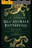 Gli Animali Fantastici: dove trovarli (I libri della Biblioteca di Hogwarts Vol. 1) (Italian Edition)
