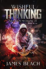 Wishful Thinking: Quantum Mechanic #1 Kindle Edition