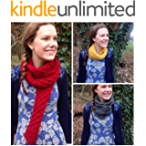 7 Chunky Scarf Knitting Patterns (Easy Weekend Project): Easy-to-follow chunky scarf, infinity scarf and neck warmer patterns - knit a scarf in a weekend