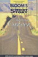 Raymond Carver (Bloom's Major Short Story
