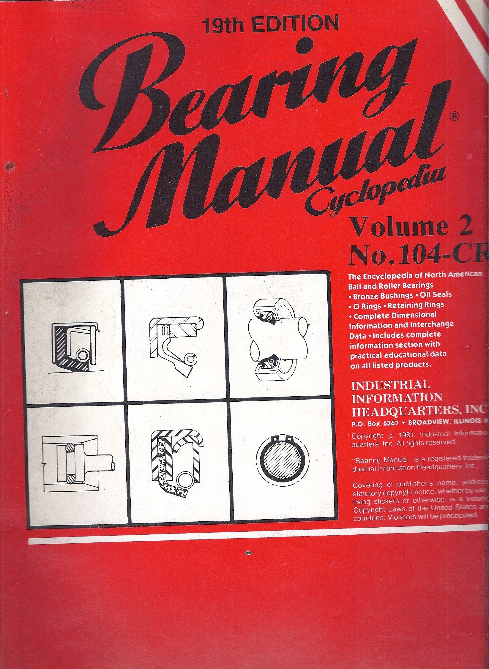 Bearing Manual Cyclopedia 19th Edition Volume # 2: Various