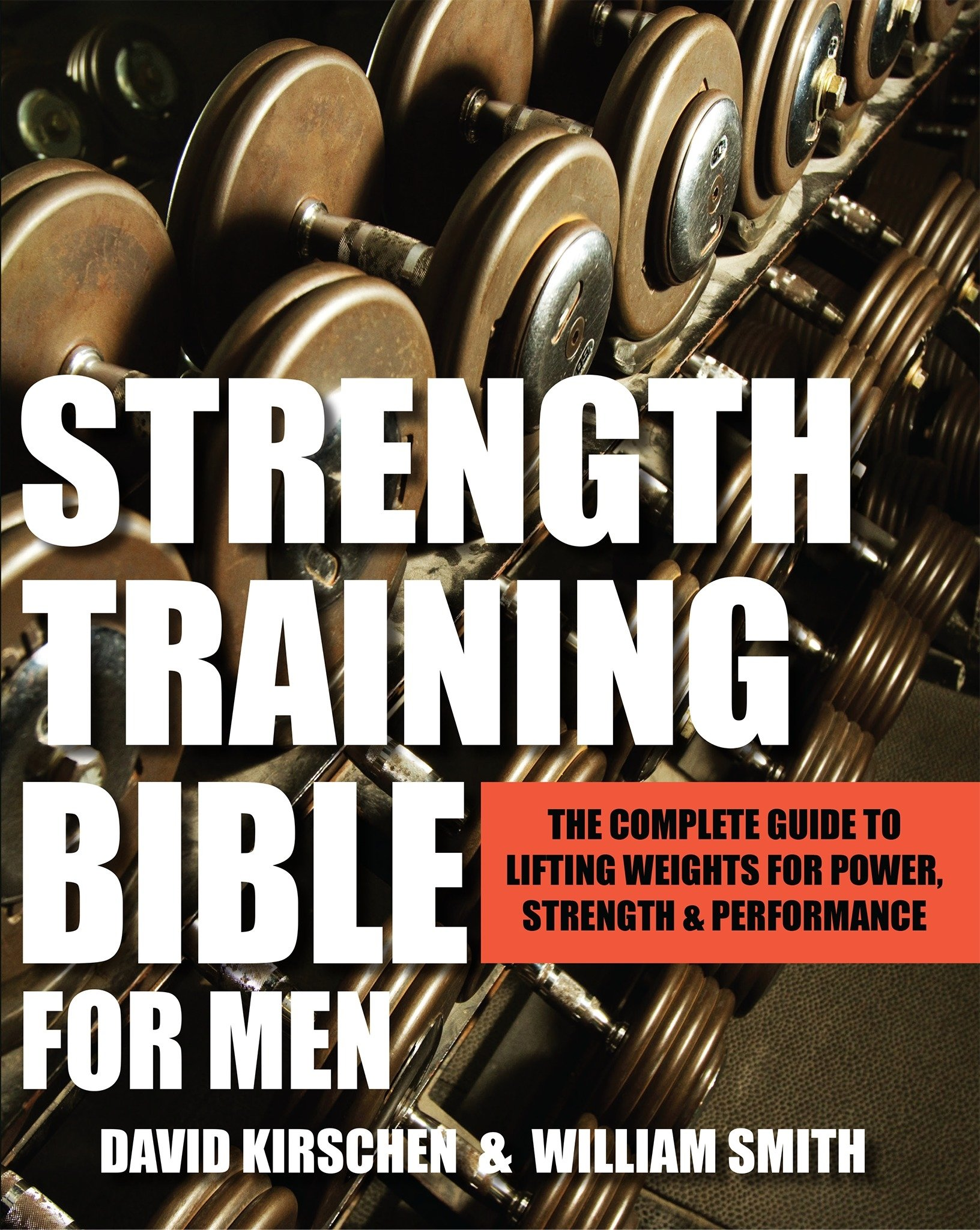 Strength Training Bible For Men: Comprehensive Guide to Weight ...