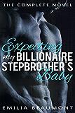 Expecting my Billionaire Stepbrother's Baby (a Stepbrother Romance Novel)