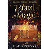 Brand of Magic: A Contemporary Witchy Fiction Novella (Redferne Witches Book 1)