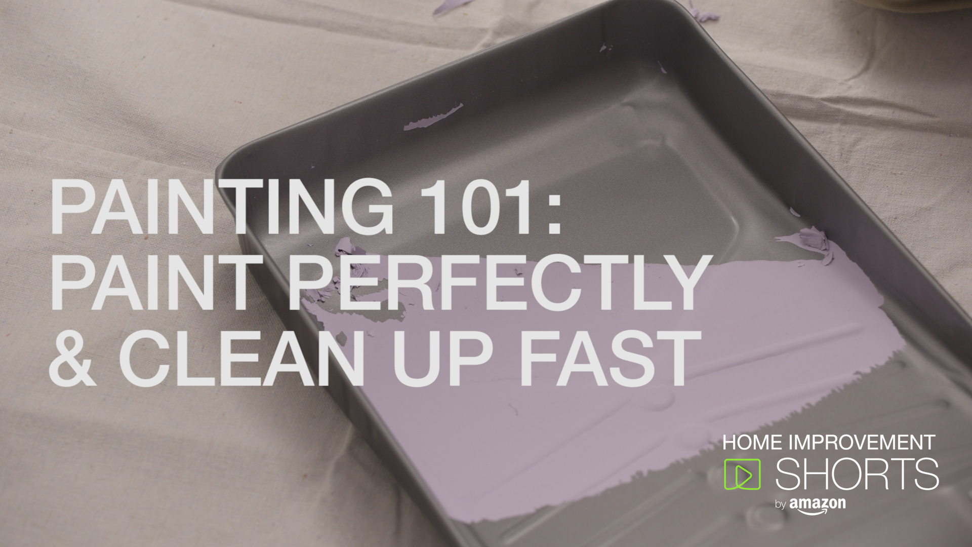 Painting 101: Paint Perfectly & Clean Up Fast