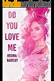 Do you love me? (Trinity Series Book 1)
