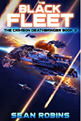 The Black Fleet: An Epic Space Opera/Time Travel Adventure (The Crimson Deathbringer Series Book 3) Kindle Edition